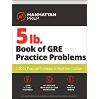 5 Lb. Book of Gre Practice Problems: 1,800+ Practice Problems in Book and Online (Manhattan Prep 5 lb Series (2019 Edition))