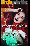 Incontrolable: Saga Indomable II (Spanish Edition)