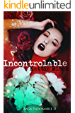 Incontrolable: Saga Indomable II