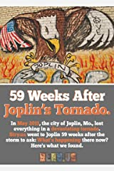 Joplin, 59 Weeks Later. Kindle Edition