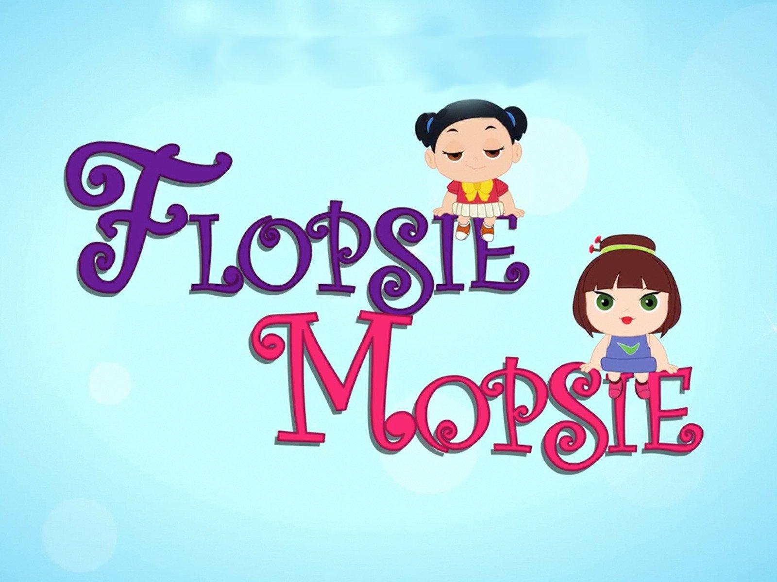 Flopsie Mopsie on Amazon Prime Video UK