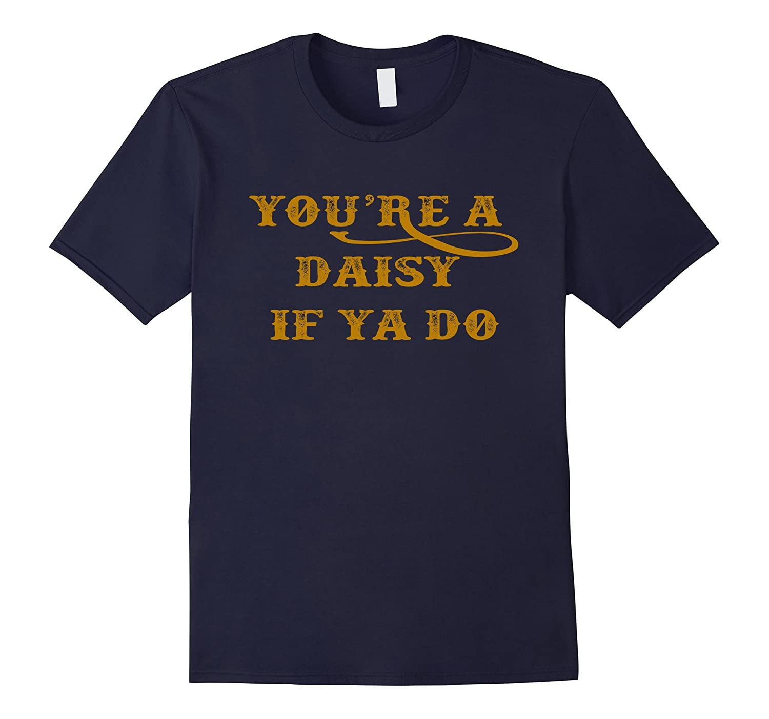 You're A Daisy If Ya Do-BN