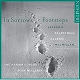 In Sorrow's Footsteps: Jackson; Palestrina; Allegri; MacMillan