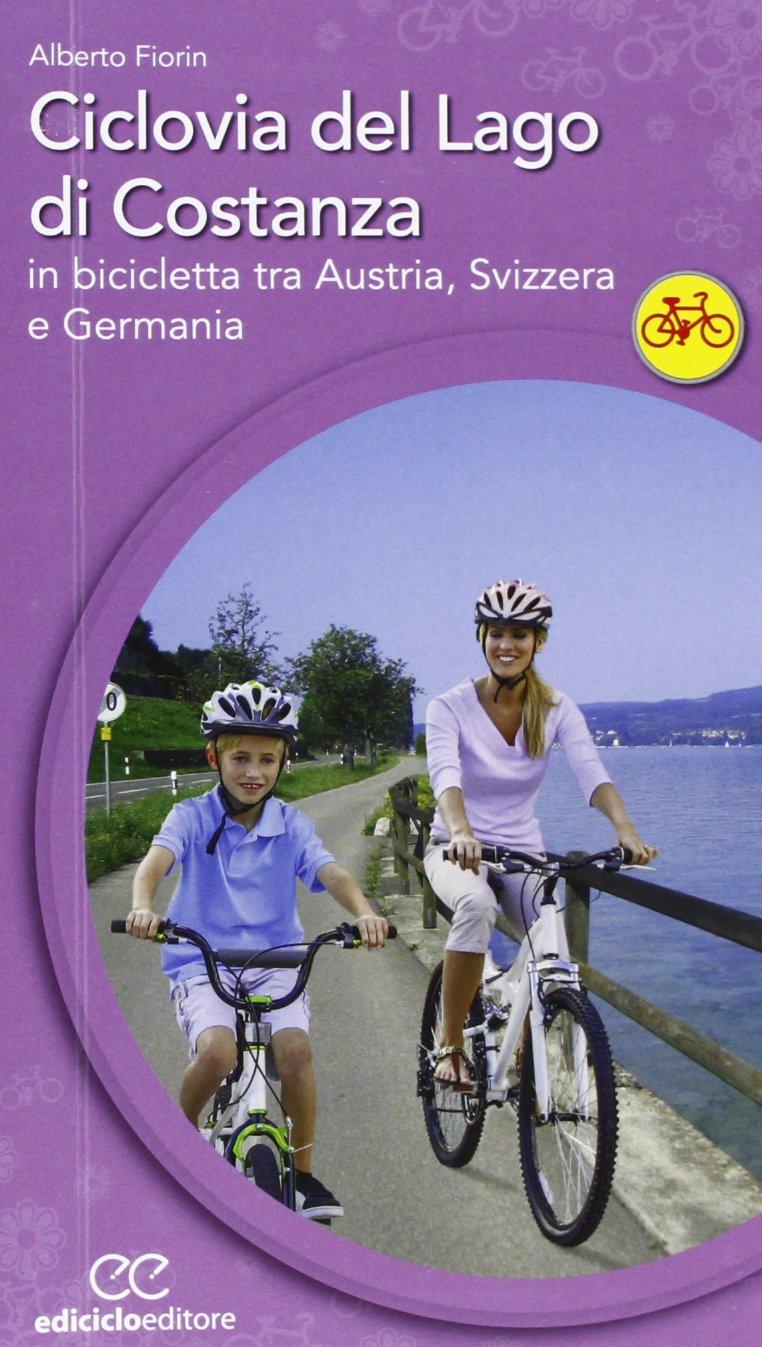 Lago Di Costanza Germania Cartina.Amazon It Ciclovia Del Lago Di Costanza In Bicicletta Tra Austria Svizzera E Germania Fiorin Alberto Libri