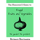 The Housewife's Guide To Frugal Fruits and Vegetables: No Garden? No Problem!