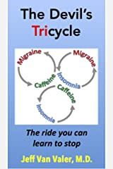 The Devil's Tricycle: Migraine Headache, Caffeine Abuse, and Insomnia (the ride you can learn to stop) Kindle Edition