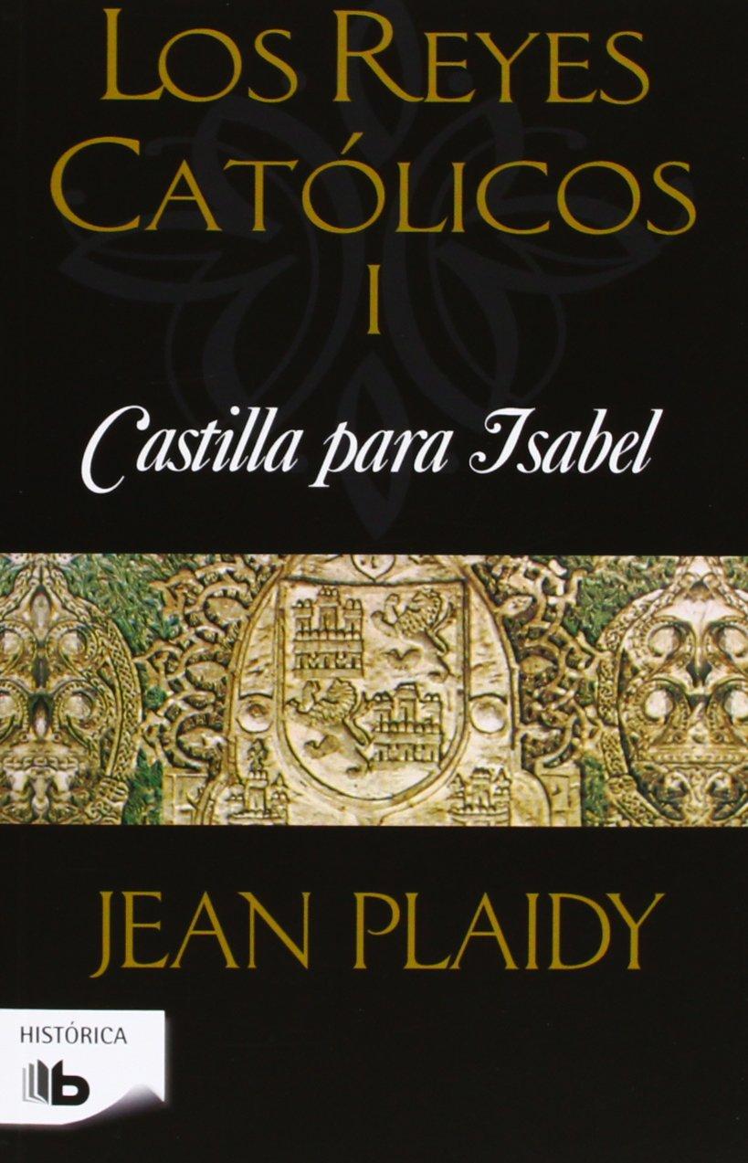 Castilla para Isabel (Los Reyes Católicos 1): Amazon.es: Plaidy ...