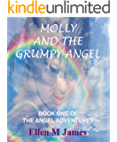 Molly and the Grumpy Angel (THE ANGEL ADVENTURES Book 1)