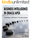 Business Intelligence in Oracle APEX: Transition of BI from IT to End Users