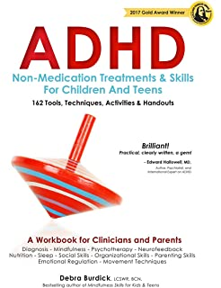 ADHD Non Medication Treatments And Skills For Children And Teens: A  Workbook For Clinicians