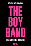The boy band: Li amavo da morire