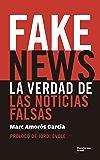Fake News: La verdad de las noticias falsas (Spanish Edition)
