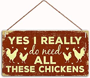 ICRAEZY yes i Really do Need All These Chickens Sign Wall Art, Interesting Decorative Signs, Garden Signs, Chicken coop Wooden Sign Plaque 5