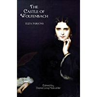 Castle of Wolfenbach: A German Story (Valancourt e-Books) (Gothic Classics) (English Edition)