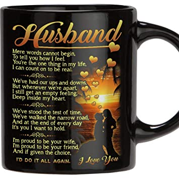 Perfect Gift For Husband 11 Oz Novelty Ceramic Coffee Mug Romantic Love Wedding Anniversary Gift Best Couples Married Christmas Husband Gifts