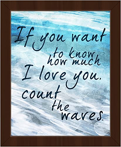 If You Want to Know How Much I Love You Count The Waves: Nautical Saying Quote on Water Sea Ocean Wave