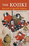 Kojiki: Records of Ancient Matters (Tuttle Classics of Japanese Literature)
