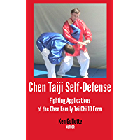 Chen Taiji Self Defense - Fighting Applications of the Chen Family Tai Chi 19 Form (Chen Taijiquan 19 Form Book 2) (English Edition)