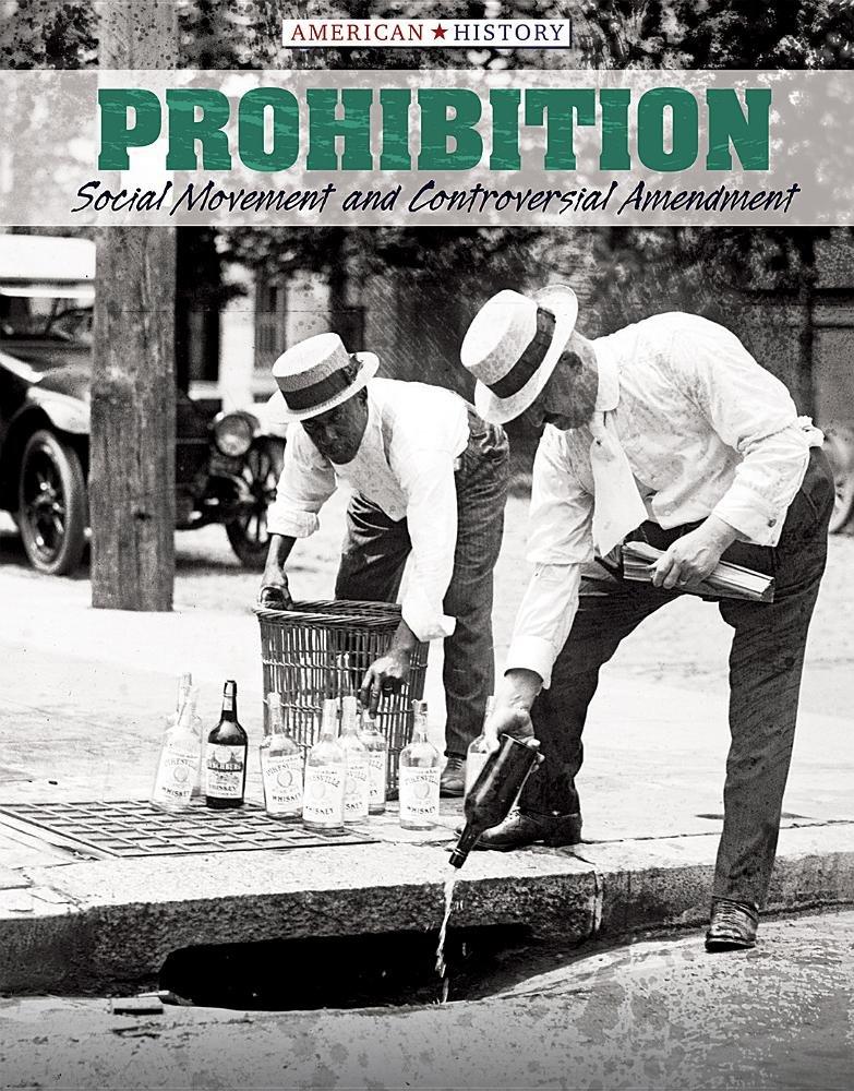 Download Prohibition: Social Movement and Controversial Amendment (American History) ebook