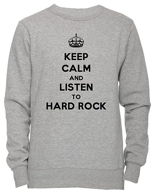 Keep Calm And Listen To Hard Rock Unisexo Hombre Mujer Sudadera Jersey Pullover Gris Unisex Todos Los Tamaños Mens Womens Jumper Sweatshirt Grey All ...