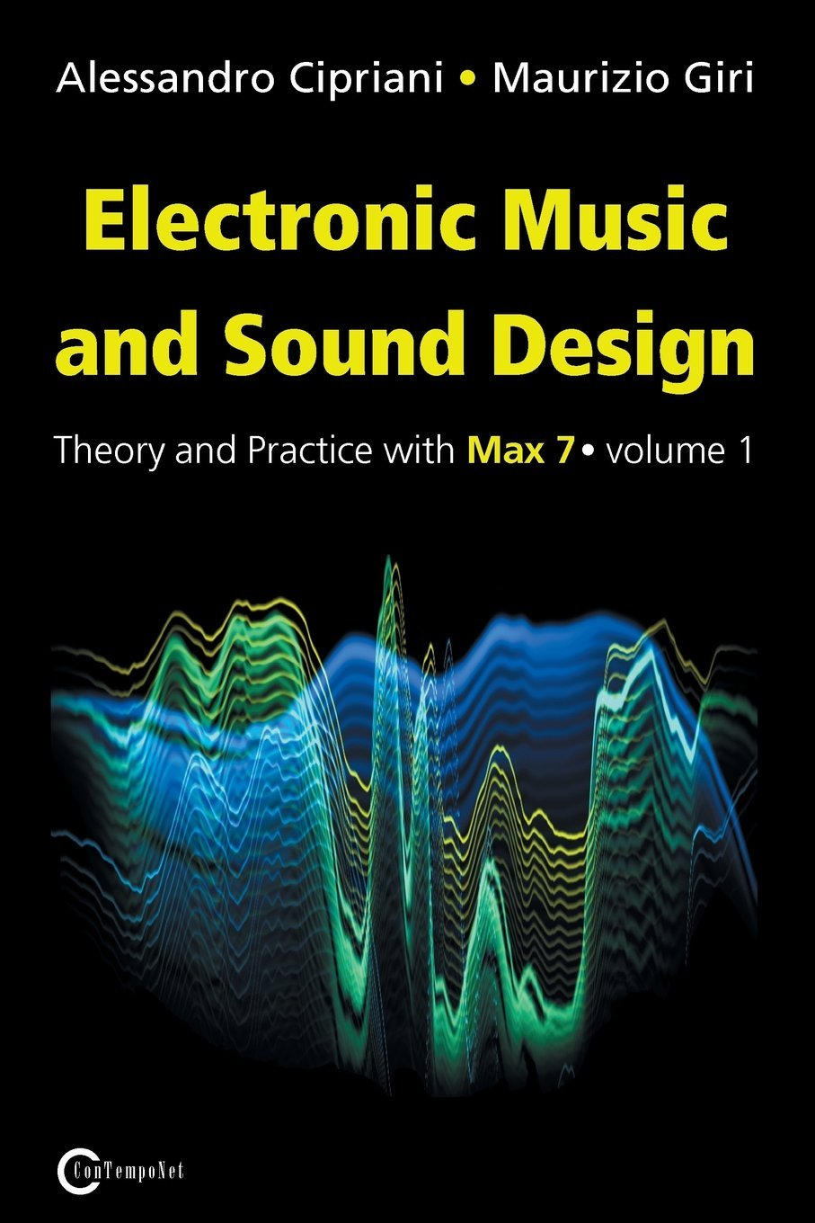 Electronic Music and Sound Design - Theory and Practice with Max 7 - Volume 1 (Third Edition) by Ingramcontent