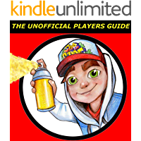 "Subway Surfers: ""The Unofficial Players Guide"" Game Tips & Secrets (Geek Technique Guide Collection)"