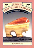 A Guide to Zuni Fetishes & Carvings, Volume II: The Materials & The Carvers
