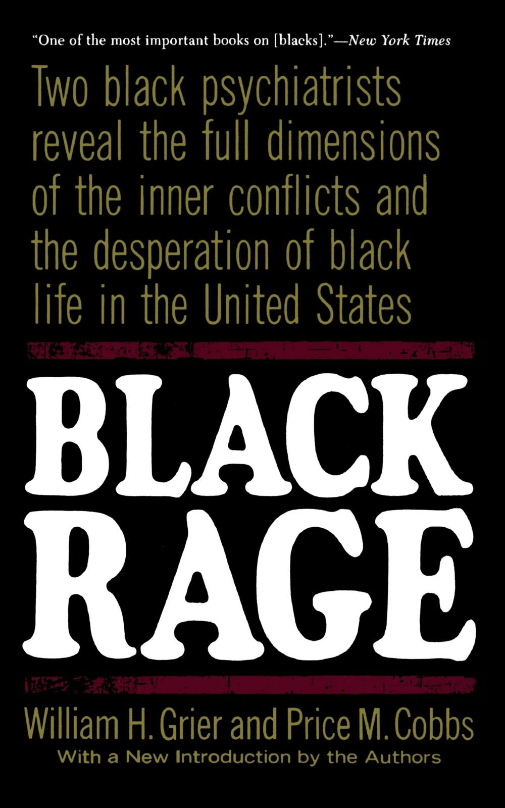 Black Rage: Two Black Psychiatrists Reveal the Full Dimensions of the Inner Conflicts and the Desperation of Black Life in the United States