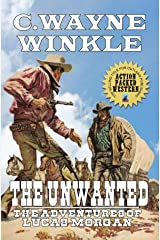 A Classic Western: The Unwanted: The Adventures Of Lucas Morgan - A Western Adventure Kindle Edition