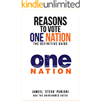Reasons To Vote One Nation: The Definitive Guide