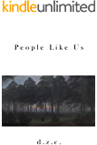 People Like Us (The Keszthelyi Chronicles Book 1)