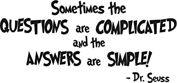 Dr  Seuss - Sometimes the QUESTIONS are     - Amazon com