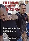 FILIPINO DIRTY BOXING: Suntukan Street Self-Defense