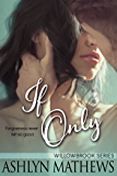 If Only (The Willowbrook Series)
