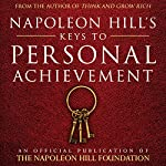 Napoleon Hill's Keys to Personal Achievement: An Official Publication of The Napoleon Hill Foundation | Napoleon Hill Foundation