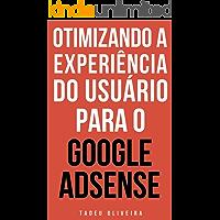 Otimizando a experiência do usuário para o Google AdSense: Um Guia Completo