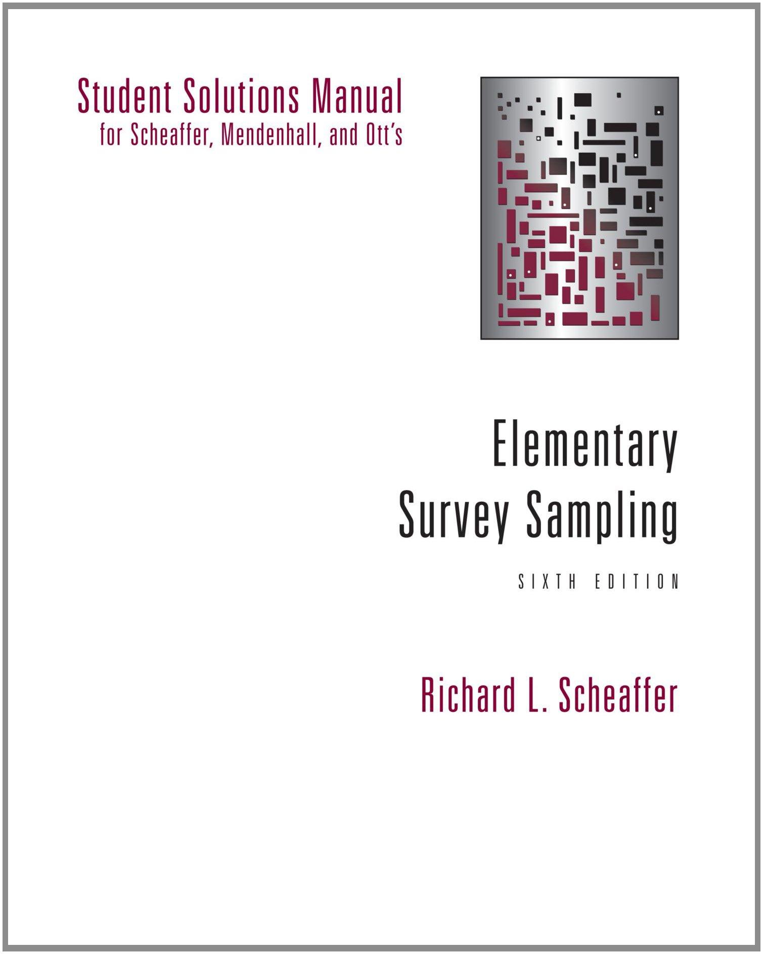 Student Solutions Manual for Scheaffer, Mendenhall, and Ott's Elementary  Survey Sampling, 6th: Richard L. Scheaffer: 9780495010173: Statistics:  Amazon ...