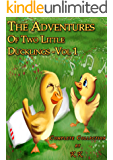 The Adventures Of Two Little Ducklings - Vol 1 (Collection of 5 Stories;Perfect for Bedtime;Beautifully Illustrated Children's Picture Book)