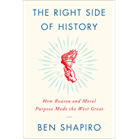 The Right Side of History: How Reason and Moral Purpose Made the West Great (English Edition)