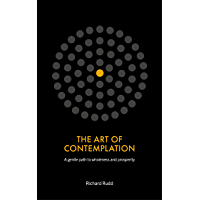 The Art of Contemplation: A gentle path to wholeness and prosperity (English Edition)