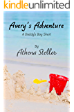 Avery's Adventure: A Daddy's Boy Short Story