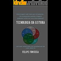 Tecnologia da Leitura: Leitura Adaptada às Exigências da Vida Adulta