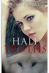 Half Truths (A Helheim wolf pack tale) (Volume 2)