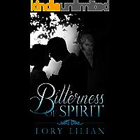 Bitterness of Spirit: A Pride and Prejudice Variation (English Edition)