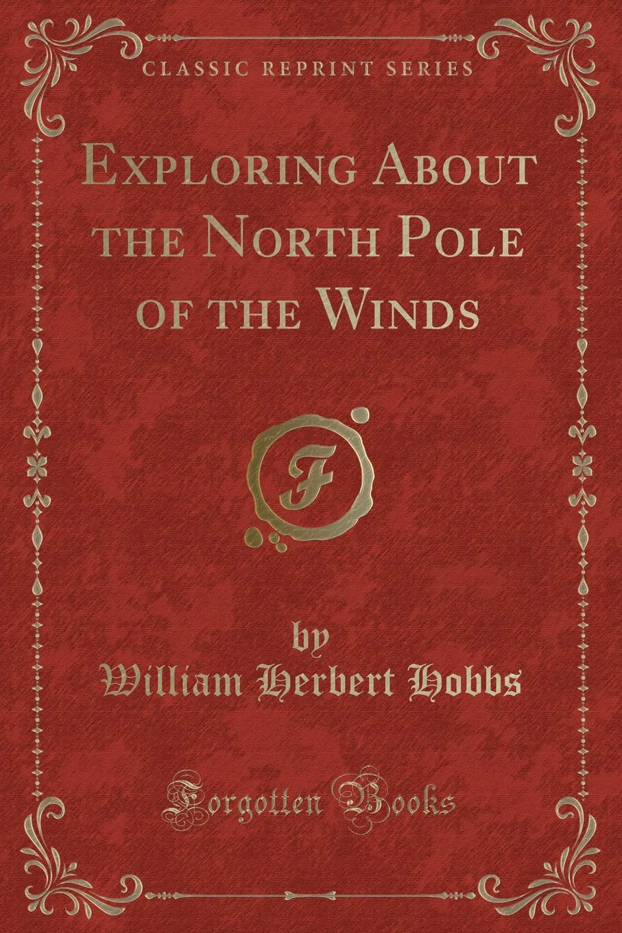 Download Exploring About the North Pole of the Winds (Classic Reprint) PDF