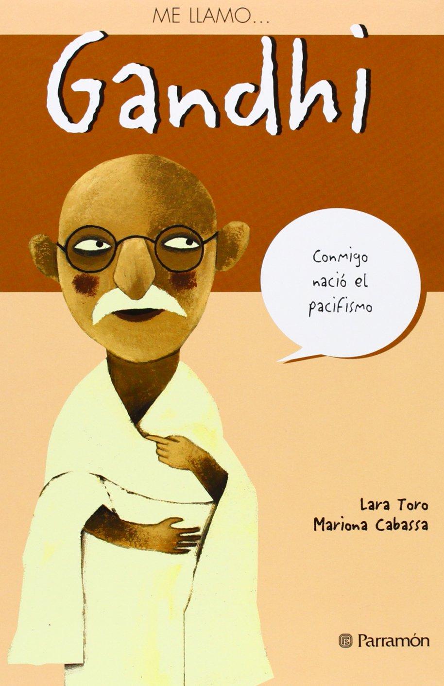 ME LLAMO GANDHI: Amazon.es: Cabassa, Mariona, Toro, Lara: Libros