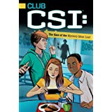 The Case of the Mystery Meat Loaf (Club CSI Book 1)