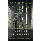 Fugitive Telemetry (The Murderbot Diaries, 6)
