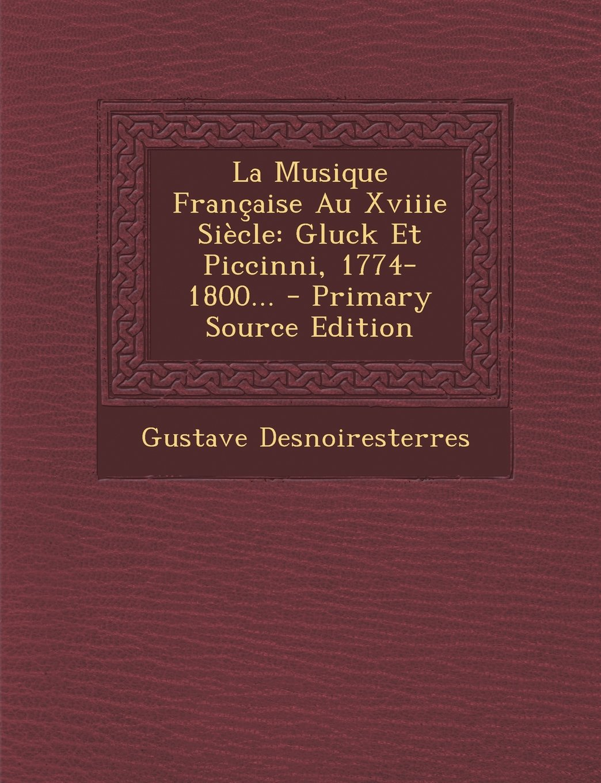 gluck et piccini 1774 1800 la musique francaise au xviiie siecle