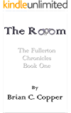 The Room (The Fullerton Chronicles Book 1)